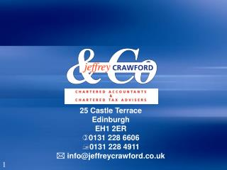 25 Castle Terrace Edinburgh EH1 2ER 0131 228 6606 0131 228 4911   info@jeffreycrawford.co.uk