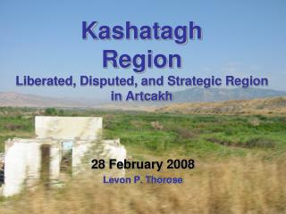 Kashatagh Region Liberated, Disputed, and Strategic Region  in Artcakh
