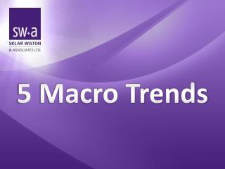 5  Macro  Trends