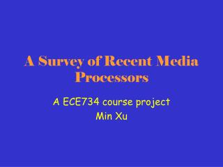 A Survey of Recent Media Processors