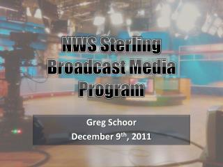 NWS Sterling Broadcast Media Program
