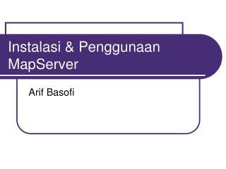 Instalasi & Penggunaan MapServer