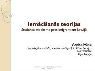 Iemācīšanās teorijas Studentu attieksme pret imigrantiem Latvijā