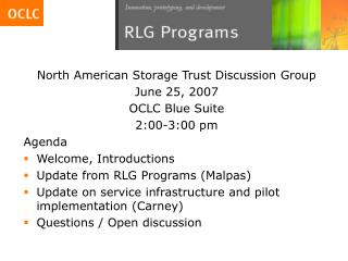 North American Storage Trust Discussion Group June 25, 2007 OCLC Blue Suite 2:00-3:00 pm Agenda