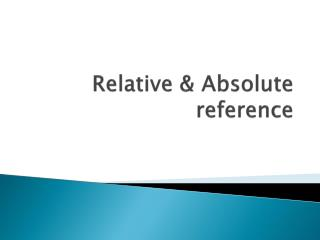 Relative & Absolute reference