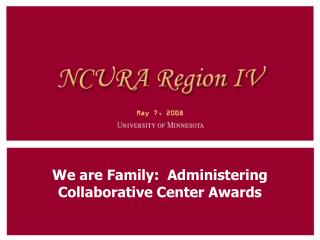 We are Family:  Administering Collaborative Center Awards