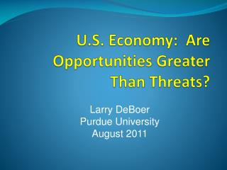 U.S. Economy:  Are Opportunities Greater Than Threats?