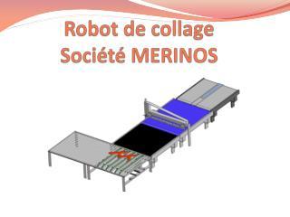 Robot de collage Société MERINOS