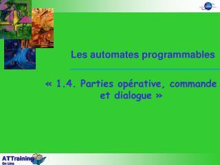 « 1.4. Parties opérative, commande et dialogue »