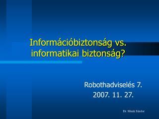 Információbiztonság vs. informatikai biztonság?