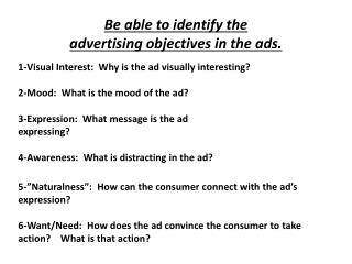 Be  able to identify the  advertising objectives in the ads.