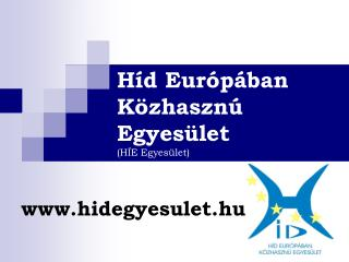 Híd Európában Közhasznú Egyesület (HÍE Egyesület)