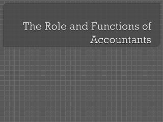 The Role and Functions of Accountants