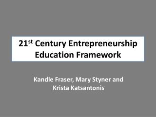 21 st Century  Entrepreneurship Education Framework