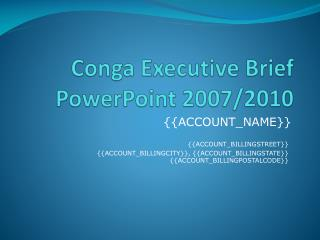 Conga Executive Brief PowerPoint 2007/2010