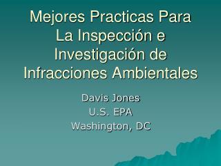 Mejores Practicas Para La Inspecci�n e Investigaci�n de Infracciones Ambientales