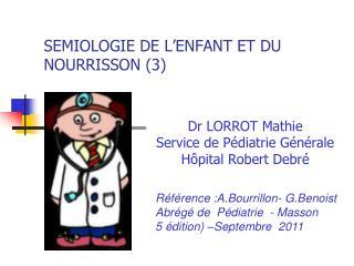 SEMIOLOGIE DE L'ENFANT ET DU NOURRISSON (3)