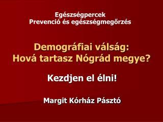 Demográfiai válság: Hová tartasz Nógrád megye?