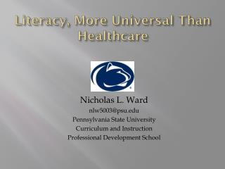 Literacy , More Universal Than Healthcare