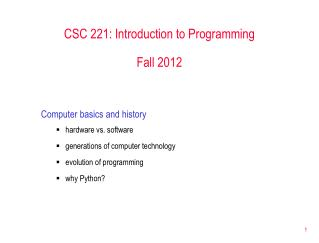 CSC 221: Introduction to Programming Fall 2012