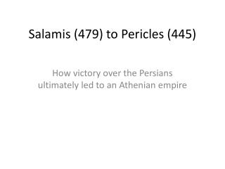 Salamis (479) to Pericles (445)