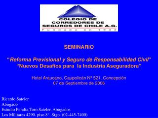 """SEMINARIO """" Reforma Previsional y Seguro de Responsabilidad Civil """""""