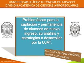 UNIVERSIDAD JUÁREZ AUTÓNOMA DE TABASCO DIVISIÓN ACADÉMICA DE CIENCIAS AGROPECUARIAS