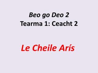 Beo go Deo 2 Tearma 1: Ceacht 2