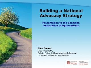 Glen Doucet Vice President,  Public Policy & Government Relations Canadian Diabetes Association