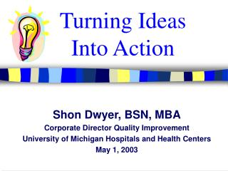 Turning Ideas  Into Action