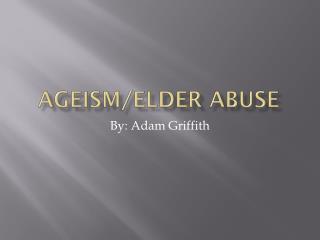Ageism/Elder Abuse