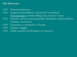"The Holocaust 1939: 	Poland and ghettoes 1941: 	Emigration prohibition; ""Jewish Star"" introduced"