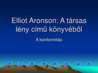 Elliot Aronson: A társas lény című könyvéből