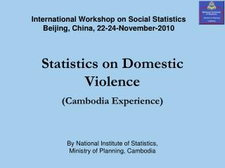 Statistics on Domestic Violence (Cambodia Experience)