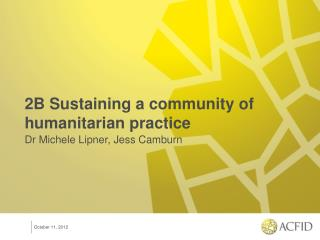 2B Sustaining a community of humanitarian practice