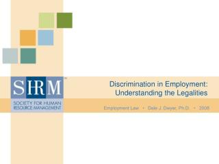 Employment Law       Dale J. Dwyer, Ph.D.       2008