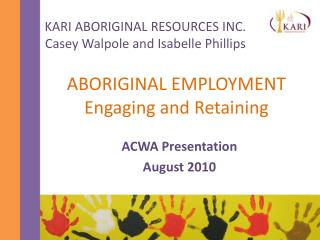 ABORIGINAL EMPLOYMENT Engaging and Retaining