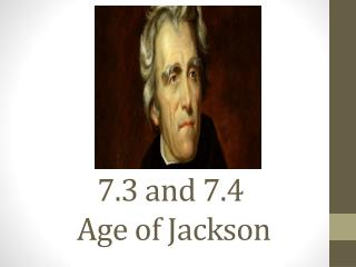 7.3 and 7.4  Age of Jackson