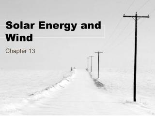 Solar Energy and Wind