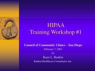 HIPAA  Training Workshop #1