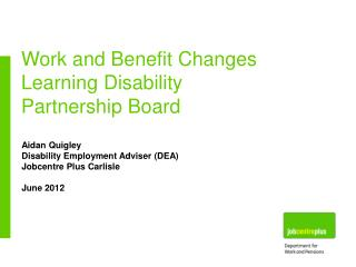 Work and Benefit Changes Learning Disability Partnership Board