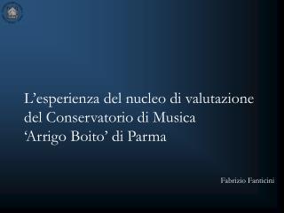L'esperienza del nucleo di valutazione del Conservatorio di Musica  'Arrigo Boito' di Parma