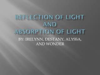 REFLECTION OF LIGHT AND  ABSORPTION OF LIGHT