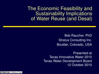 The Economic Feasibility and Sustainability Implications of Water Reuse (and Desal)