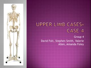 Upper Limb Cases- Case 4