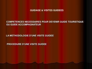 COMPETENCES NECESSAIRES POUR DEVENIR GUIDE TOURISTIQUE OU GUIDE ACCOMPAGNATEUR
