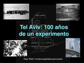 Tel Aviv: 100 años de un experimento