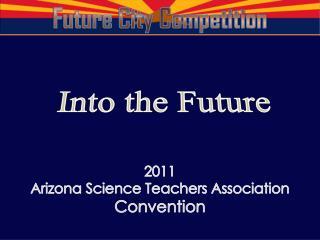 2011  Arizona Science Teachers Association Convention