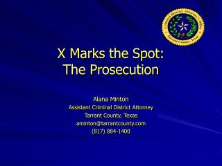 X Marks the Spot: The Prosecution