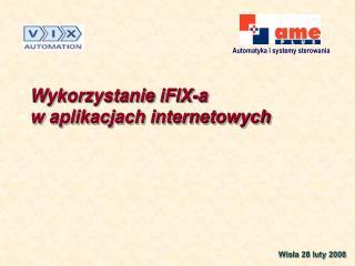 Wykorzystanie iFIX-a  w aplikacjach internetowych